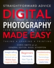Digital Photography Made Easy : Straightforward Advice - Book