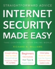 Internet Security Made Easy : Take Control of Your Online World - Book
