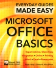 Microsoft Office Basics : Expert Advice, Made Easy - Book
