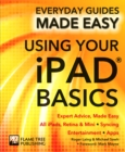Using Your iPad Basics : Expert Advice, Made Easy - Book