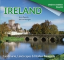 Ireland Undiscovered : Landmarks, Landscapes & Hidden Treasures - Book