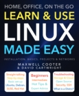 Learn & Use Linux Made Easy : Home, Office, On the Go - Book
