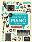 Pick Up and Play : How to Play Piano - Book