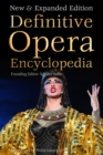 Definitive Opera Encyclopedia : New & Expanded Edition - Book