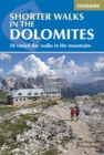 Shorter Walks in the Dolomites : 50 varied day walks in the mountains - eBook