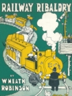 Railway Ribaldry : Being 96 pages of railway humour - eBook
