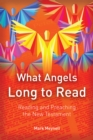 What Angels Long to Read : Reading and Preaching the New Testament - eBook