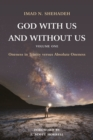 God With Us and Without Us, Volume One : Oneness in Trinity versus Absolute Oneness - eBook