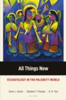 All Things New : Eschatology in the Majority World - eBook