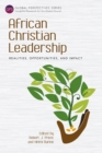African Christian Leadership : Realities, Opportunities, and Impact - eBook