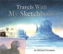 Michael Foreman: Travels With My Sketchbook - Book