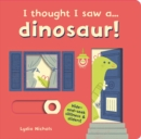 I thought I saw a... dinosaur! - Book
