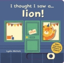 I thought I saw a... lion! - Book