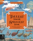 Tallest Tower, Smallest Star : A Pictorial Compendium of Comparisons - Book