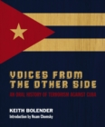 Voices From the Other Side : An Oral History of Terrorism Against Cuba - eBook