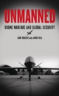 Unmanned : Drone Warfare and Global Security - eBook