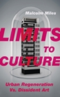 Limits to Culture : Urban Regeneration vs. Dissident Art - eBook