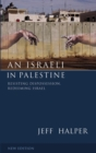 An Israeli in Palestine : Resisting Dispossession, Redeeming Israel - eBook