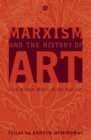 Marxism and the History of Art : From William Morris to the New Left - eBook