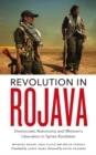 Revolution in Rojava : Democratic Autonomy and Women's Liberation in Syrian Kurdistan - eBook