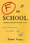 F in School : Blunders, Backchat and Bad Excuses - eBook