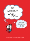 Me Without You : ... Is Like Sky Without Blue - eBook