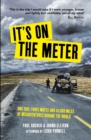 It's on the Meter : One Taxi, Three Mates and 43,000 Miles of Misadventures around the World - eBook