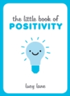 The Little Book of Positivity - eBook