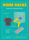 Home Hacks : Handy Hints to Make Life Easier - eBook