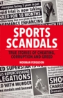 Sports Scandals : True Stories of Cheating, Corruption and Greed - eBook