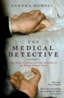 The Medical Detective : John Snow, Cholera And The Mystery Of The Broad Street Pump - eBook