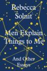 Men Explain Things to Me : And Other Essays - Book