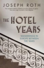 The Hotel Years : Wanderings in Europe between the Wars - Book