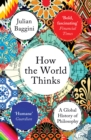 How the World Thinks : A Global History of Philosophy - eBook