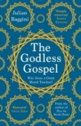The Godless Gospel : Was Jesus A Great Moral Teacher? - eBook