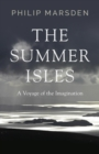 The Summer Isles : A Voyage of the Imagination - Book
