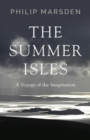 The Summer Isles : A Voyage of the Imagination - eBook