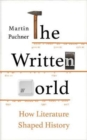 The Written World : How Literature Shaped History - Book