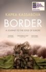 Border : A Journey to the Edge of Europe - eBook