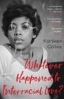 Whatever Happened to Interracial Love? - Book
