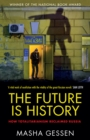 The Future is History : How Totalitarianism Reclaimed Russia - eBook