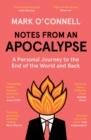 Notes from an Apocalypse : A Personal Journey to the End of the World and Back - eBook