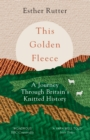 This Golden Fleece : A Journey Through Britain's Knitted History - eBook