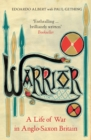 Warrior : A Life of War in Anglo-Saxon Britain - eBook