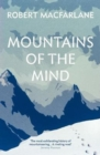 Mountains Of The Mind : A History Of A Fascination - Book