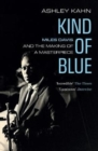 Kind Of Blue : Miles Davis and the Making of a Masterpiece - Book