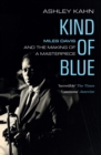 Kind Of Blue : Miles Davis and the Making of a Masterpiece - eBook