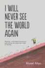 I Will Never See the World Again - eBook