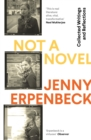 Not a Novel : Collected Writings and Reflections - eBook