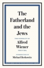 The Fatherland and the Jews : Two Pamphlets by Alfred Wiener, 1919 and 1924 - Book